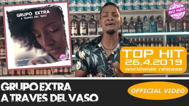 Grupo Extra – A través del Vaso (Official Video)
