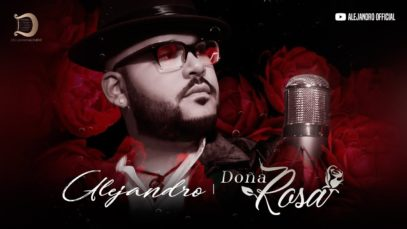 Alejandro Santos – Doña Rosa (Official Video)