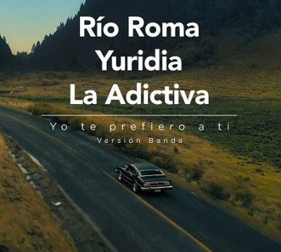 Rio Roma, Yuridia, La Adictiva – Yo Te prefiero a Ti