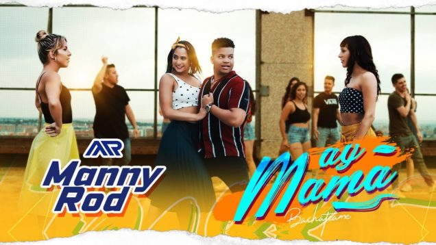 Manny Rod – Ay Mamá (Official Video)