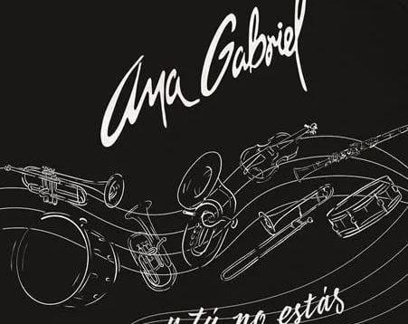 Ana Gabriel – Y Tu No Estas