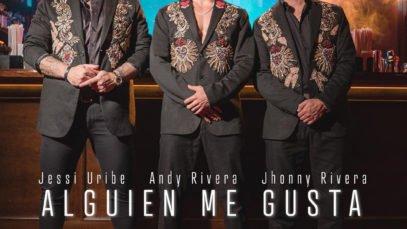 Andy Rivera, Jhonny Rivera, Jessi Uribe – Alguien Me Gusta