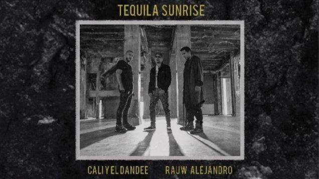 CALI Y EL DANDEE, RAUW ALEJANDRO – TEQUILA SUNRISE