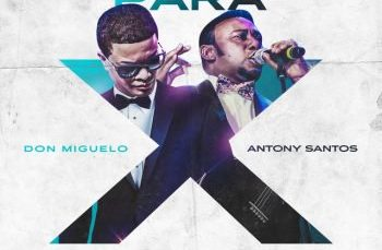 Don Miguelo ft. Anthony Santos – Contigo No Se Me Para