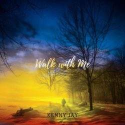 Kenny Jay - Walk with Me
