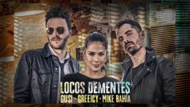Gusi, Greeicy, Mike Bahía – Locos Dementes (Official Video)