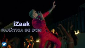 iZaak – Fanática de Don (Official Video)