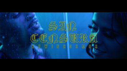 Kewin Cosmos – Sin Censura (Official Video)