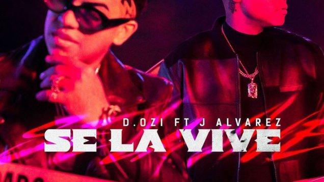 D.Ozi x J Alvarez – Se La Vive