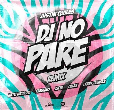 Justin Quiles Ft. Natti Natasha, Farruko, Zion & Dalex – Dj No Pare (Remix)