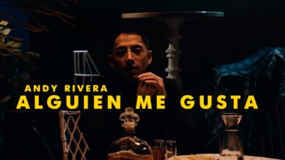 Andy Rivera – Alguien Me Gusta [Version Urbana] (Official Video)