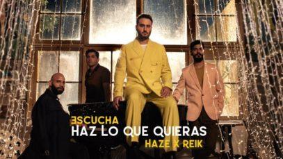 Haze x Reik – Haz Lo Que Quieras (Official Video)