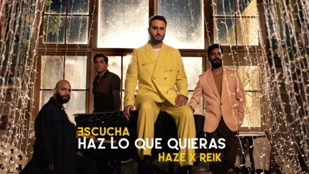 Haze x Reik – Haz Lo Que Quieras (Official Video)