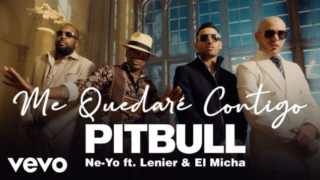 Pitbull, Ne-Yo ft. Lenier, El Micha – Me Quedaré Contigo (Official Video)