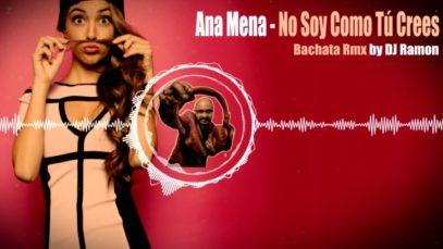 Ana Mena – No Soy Como Tú Crees (Bachata Remix con DJ Ramon)