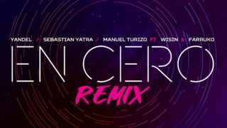 Yandel, Sebastian Yatra, Manuel Turizo, Wisin, Farruko – En Cero Remix