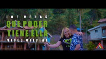 Joe Veras – Que Poder Tiene Ella (Official Video)