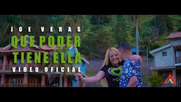 Joe Veras – Que Poder Tiene Ella (Official Video)