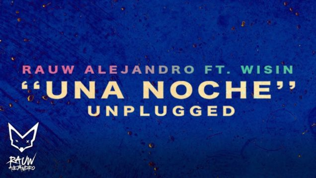 Rauw Alejandro Ft. Wisin – Una Noche (Unplugged Version)
