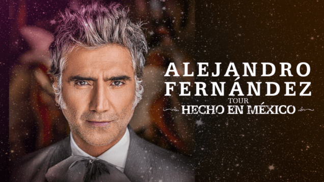 Alejandro Fernandez Hecho en Mexico Tour