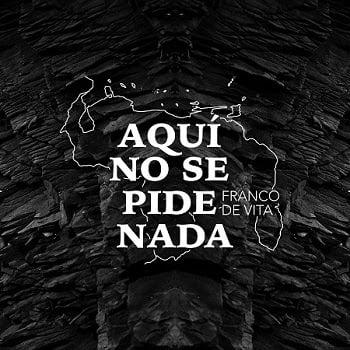Franco De Vita – Aquí No se Pide Nada