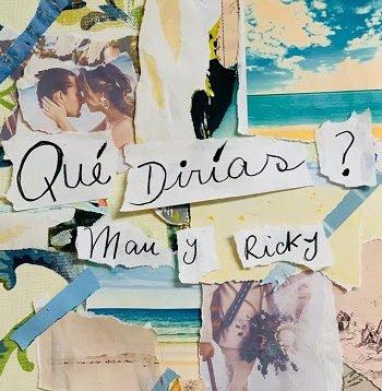 Mau y Ricky – Qué Dirías?