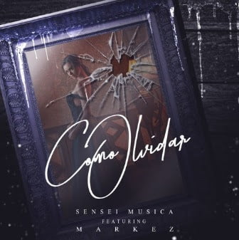 Sensei Musica Feat. Markez – Cómo Olvidar