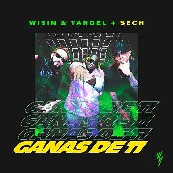 Wisin & Yandel, Sech – Ganas de Ti