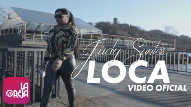 Judy Santos – Loca (Video Oficial)