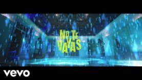 Carlos Vives – No Te Vayas (Official Video)