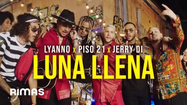 Lyanno x Piso 21 x Jerry Di – Luna Llena (Video Oficial)