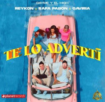 Reykon, Rafa Pavon, Gaviria – Te Lo Adverti