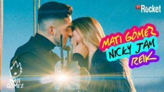 Mati Gómez x Nicky Jam x Reik – Yo No Sé (Remix) (Video Oficial)