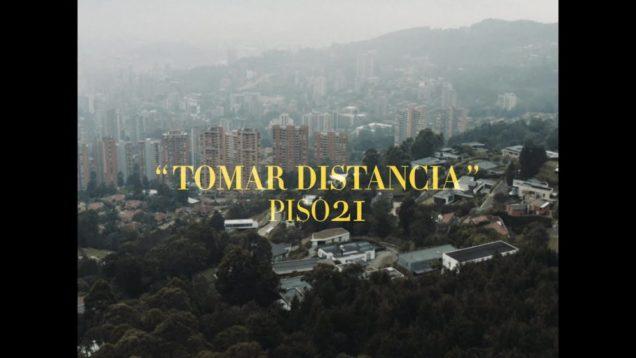 Piso 21 – Tomar Distancia (Video Oficial)