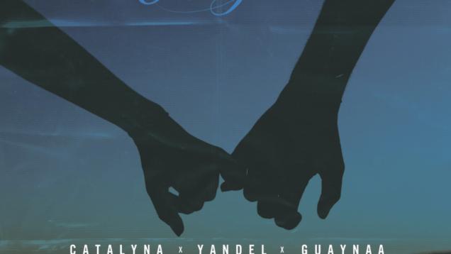 Catalyna x Guaynaa x Yandel – Acompañame