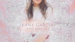 Kany Garcia – Mesa Para Dos