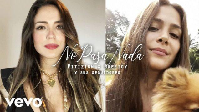 Pitizion, Greeicy – No Pasa Nada (Official Video)