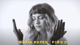 Sofia Reyes, Piso 21 – Cuando Estás Tú (Official Video)