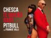Chesca x Pitbull ft. Frankie Valli – Te Quiero Baby