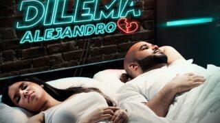 Alejandro – Dilema