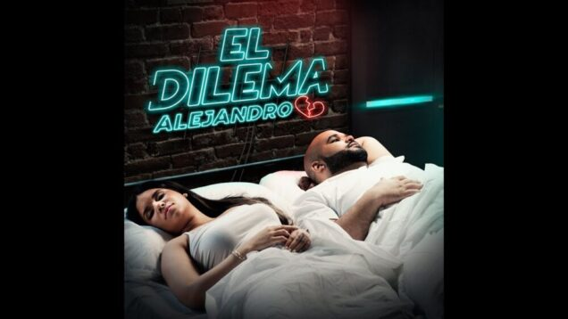Alejandro – El Dilema (Video Oficial)