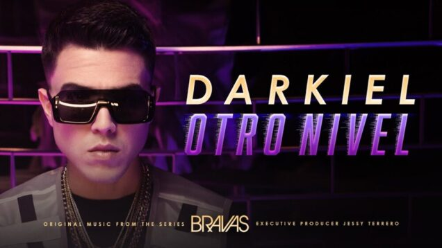 Darkiel – Otro Nivel (From the series «Bravas») [Official Video]