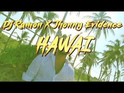 Jhonny Evidence X Dj Ramon – Hawai (Bachata Version)
