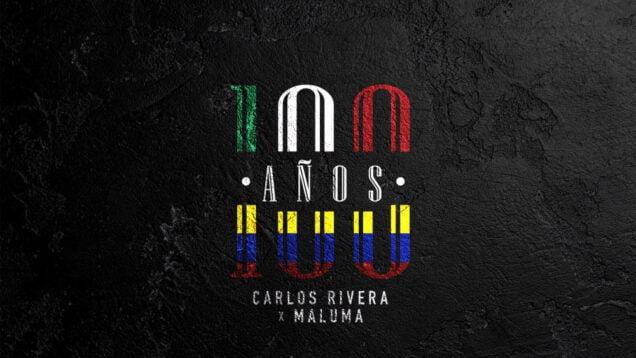 CARLOS RIVERA X MALUMA – 100 AÑOS