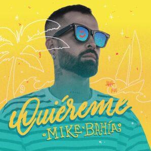 MIKE BAHIA – QUIEREME