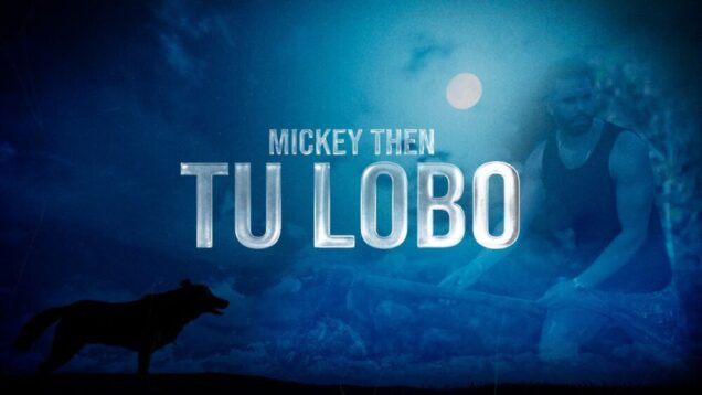 Mickey Then – Tu Lobo (Official Video)