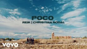Reik, Christian Nodal – Poco (Video Oficial)