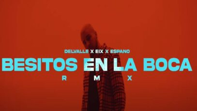 Delvalle x Eix x Espano – Besitos En La Boca (Remix)