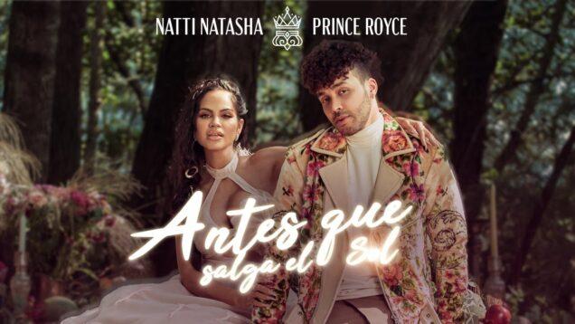 Natti Natasha x Prince Royce – Antes que Salga el Sol [Official Video]