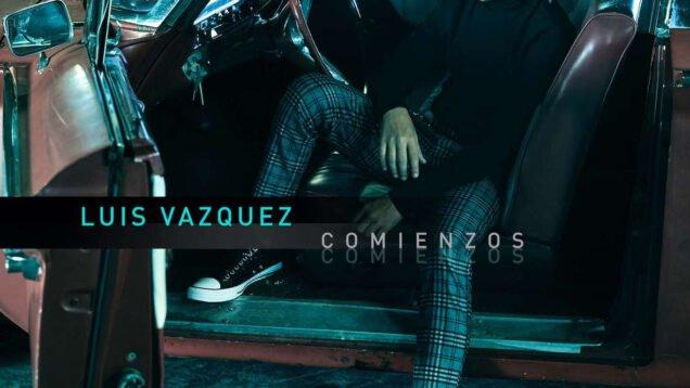 Luis Vasquez – Comienzos